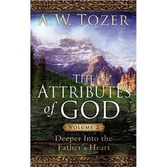 The Attributes of God Volume 2 with Study Guide: Deeper into the Father's Heart