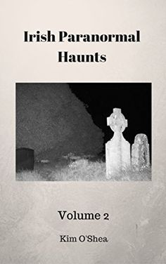Buy Irish Paranormal Haunts Volume 2 by Kim O'Shea and Read this Book on Kobo's Free Apps. Discover Kobo's Vast Collection of Ebooks and Audiobooks Today - Over 4 Million Titles! Ghost Walk, Paranormal Stories, Psychic Development, Ghost Hunters, Losing A Pet, True Stories, My Books, Irish, This Book