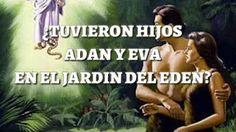 ¿TUVIERON HIJOS ADAN Y EVA EN EL JARDIN DEL EDEN?