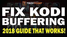 Fix Kodi Buffering - 2018 Guide That Works!