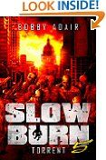 Free Kindle Book -  SCIENCE FICTION – $2.99 –  Slow Burn: Torrent, Book 5