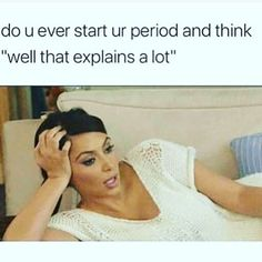 26 Memes For All The Women Who Could Use A Laugh Today.