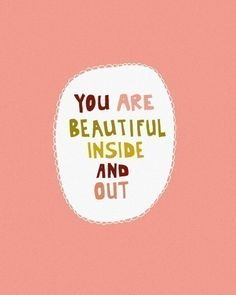 You are beautiful ~
