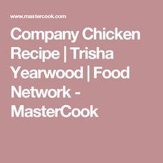 Company Chicken Recipe | Trisha Yearwood | Food Network - MasterCook