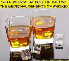 SHTF Medical Article of the Day: The Medicinal Benefits of Whiskey