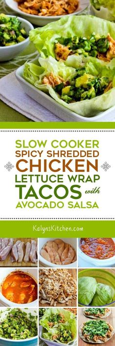 These delicious Slow Cooker Spicy Shredded Chicken Lettuce Wrap Tacos with Avocado Salsa are low-carb, low-glycemic, gluten-free, dairy-free, South Beach Diet Phase One, and with the right ingredient choices they can easily be Whole 30 or Paleo. [found on KalynsKitchen.com]