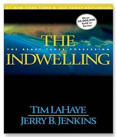 The Left Behind Series Book 7: The Indwelling by Tim LaHaye and Jerry B. Jenkins