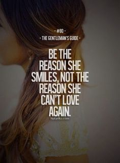 Gentlemen's guide... Be the reason she smiles