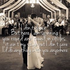 """I Don't Dance"" by Lee Brice. This will be our first dance song for sure. The lyrics are just perfect for us"