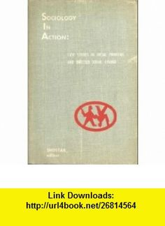 Sociology in Action; Case Studies in Social Problems and Directed Social Change arthur shostak ,   ,  , ASIN: B000XT40RW , tutorials , pdf , ebook , torrent , downloads , rapidshare , filesonic , hotfile , megaupload , fileserve