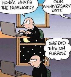 """""""Honey, what's the password?"""""""
