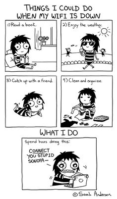 Things I could do when my Wifi is down - Sarah Andersen - this is so sad and true