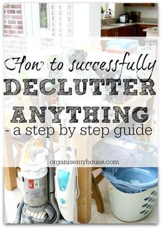Step by Step guide on How to Declutter any part of your home - decluttering tips and advice for your home. Declutter better from now on! Declutter // Organise // Home #tipstodeclutteryourhome