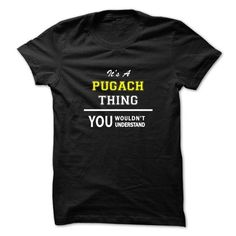 Details Product It's an PUGACH thing, Custom PUGACH T-Shirts