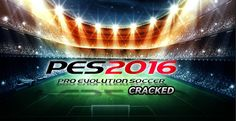 Pro Evolution Soccer 2016 DOWNLOAD – FULL PES 2016 FOR PC
