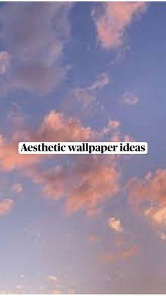 Aesthetic wallpaper ideas