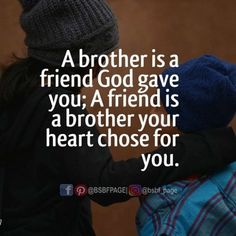 The 100 Greatest Brother Quotes And Sibling Sayings The famous quotes about brother: These quotes will tell you how brothers and sisters relationship and lo Boy Best Friend Quotes, Brother N Sister Quotes, Brother Sister Love Quotes, Brother And Sister Love, Brother From Another Mother, Nephew Quotes, Cousins Quotes, Funny Sister, Daughter Poems