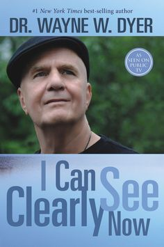 How To Honor Your Soul's True Calling In Life -  by Dr Wayne Dyer excerpted from I Can See Clearly Now