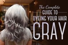 We asked BuzzFeed style editor Julie Gerstein to walk through process of going gray from start to finish.   Here Is Every Little Detail On How To Dye Your Hair Gray