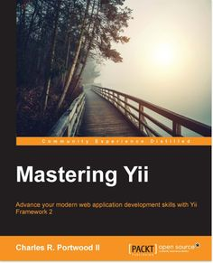 Mastering Yii by Packt Publishing, The successor of Yii Framework is a complete rewrite of Yii Framework, one of the most popular PHP 5 frameworks for making modern web applications.