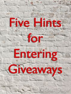6bd6109b74 Five Hints for Entering Giveaways