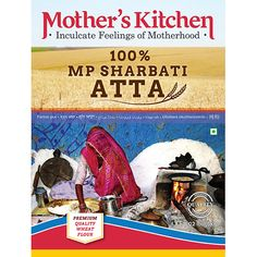 MP Sharbati Atta - Mother's Kitchen