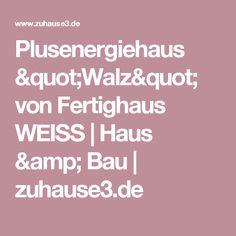 """Plusenergiehaus """"Walz"""" von Fertighaus WEISS   Haus & Bau   zuhause3.de"""