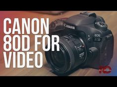 Canon 80D for Video - YouTube