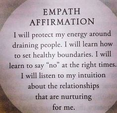 Empath affirmation-I will protect my energy around draining people. I will learn to set healthy boundaries. Positive Thoughts, Positive Vibes, Positive Quotes, Empath Abilities, Psychic Abilities, Intuitive Empath, E Mc2, Daily Affirmations, Affirmations Success