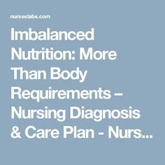 Imbalanced Nutrition: More Than Body Requirements – Nursing Diagnosis & Care Plan - Nurseslabs