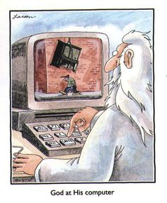 Date: February 2011 Sermon Text: Matthew [Introduction] When I was growing up, Gary Larson created the comic strip The Far Side. Far Side Cartoons, Far Side Comics, Funny Cartoons, Funny Comics, Funny Jokes, Hilarious, Funny Sarcasm, The Far Side Gallery, Gary Larson Cartoons
