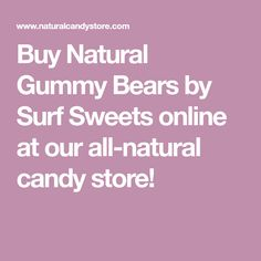 Buy Natural Gummy Bears by Surf Sweets online at our all-natural candy store!