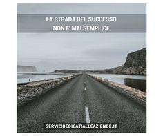 Non scegliere la strada più breve, SCEGLI la tua strada... e avrai più #successonellavoro #fiducia