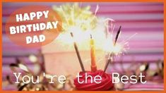 Happy Birthday Dad, You're the best. A creative background video showing a delicious cupcake and lighted candles. Happy Birthday Dad, Dad Birthday Card, Creative Background, Yummy Cupcakes, You're Awesome, Sparklers, Dads, Candles, Templates