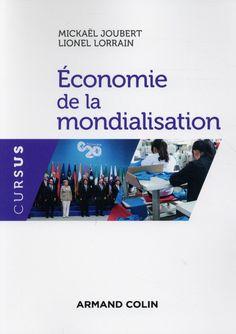 Économie de la mondialisation / Mickaël Joubert, Lionel Lorrain - https://bib.uclouvain.be/opac/ucl/fr/chamo/chamo%3A1897909?i=0