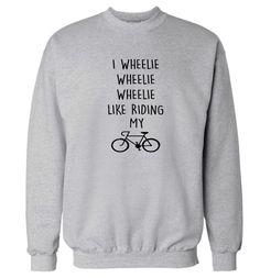 New to FloxCreative on Etsy: I wheelie like riding my bike jumper funny slogan quote pun joke gym cycle bike fitness spinning grey black pullover sweatshirt XS - 3XL 53 (22.95 GBP)