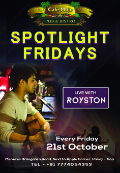 Spend your night dancing all night long as the weekend begins!  Café Mojo Goa brings to you Spotlight Fridays feat Royston to take you to a night full of music, lights & dancing. #Pubs #Party #Music #Beer #EatLocal   #Beers #Enjoy #BeerDrinks  #Parties #PartyMusic #GoodTimes  #Dance #Pub #Fun #DrinkLocal #OntheBar  #Drinks #Goa  #OnthePub.
