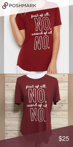 Soft Brushed T-Shirt Adorable t-shirt in burgundy/maroon with white lettering. Softest brushed material feels like suede on the skin. Very stretchy and fits true to size and is super cute with a pair of skinnies and booties. Tops Tees - Short Sleeve