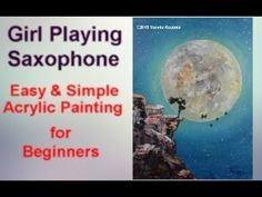 Acrylic Painting on Canvas Easy & Simple for Beginners - Girl Playing Saxophone with the Moon