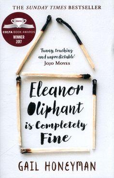 A review of: Eleanor Oliphant is Completely Fine – By Gail Honeyman.