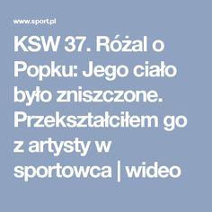 KSW 37. Różal o Popku: Jego ciało było zniszczone. Przekształciłem go z artysty w sportowca | wideo