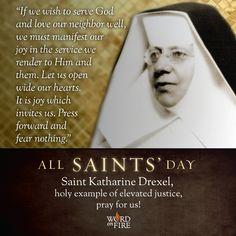 All Saints Day - St. Katherine Drexel  #Catholic #saintoftheday #prayforus #pray #AllSaintsDay #yearofmercy