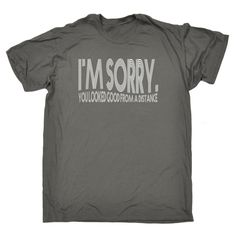 123t USA Men's I'm Sorry You Looked Good From A Distance Funny T-Shirt