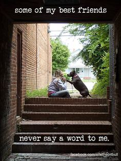 a best friend that never says a word…