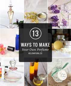 13 Ways to Make Your Own Perfume