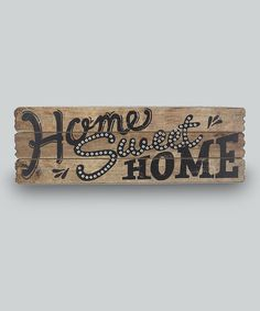 'Home Sweet Home' Wood Wall Sign by Young's #zulily #zulilyfinds