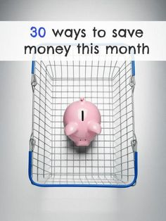 30 Ways to Save Money This Month