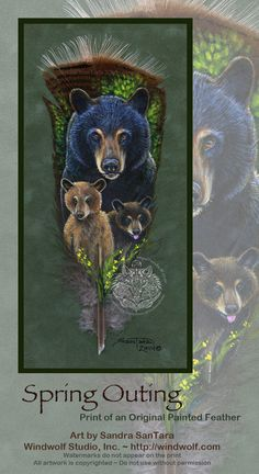 Black Bear mother and cubs painted feather. Prints available here: www.windwolf.com/WWBearkin.html