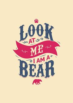 Look at me Im a Bear Poster