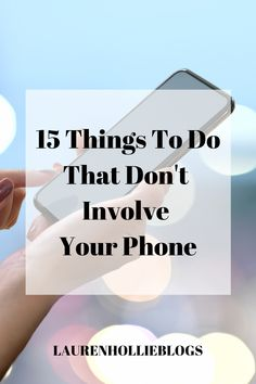 15 Things To Do That Don't Involve Your Phone - Lauren Hollie Daily Organization, Youtube Workout, Lists To Make, Go To Sleep, Are You Happy, Books To Read, Things To Do, Life Quotes, Self